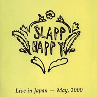 Live In Japan May 2000 by Slapp Happy (2011-07-12)