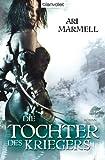 Die Tochter des Kriegers: Roman