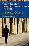 Ihr Fall, Inspector Morse: Kriminalerzählungen. Ein Fall für Inspector Morse 14 (metro)