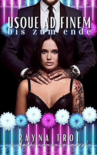 USQUE AD FINEM: bis zum ende [Mafia-Romance] (VIGIAI E ORAI 2)