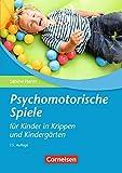 Psychomotorische Spiele für Kinder in Krippen und Kindergärten: Buch