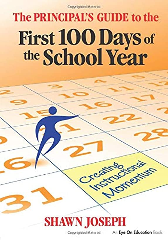 Leadership Book Bundle: Principal's Guide to the First 100 Days of the School Year, The (Volume 6)