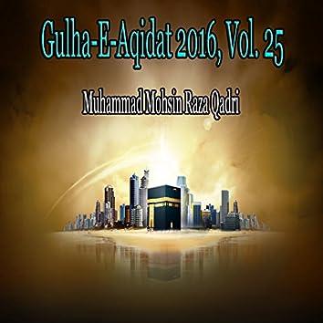 Gulha-e-Aqidat 2016, Vol. 25