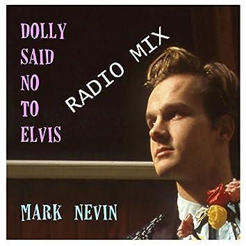Dolly Said No to Elvis [Radio Mix]