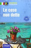 Le cose non dette: Italienisch A2 (Compact Sprachwelten Kurzgeschichten)