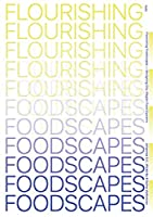 Flourishing Foodscapes: Design for City-Region Food Systems
