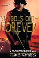 School's Out - Forever (Maximum Ride)