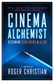 Cinema Alchemist: Designing Star Wars and Alien