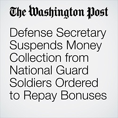 Defense Secretary Suspends Money Collection from National Guard Soldiers Ordered to Repay Bonuses audiobook cover art