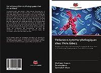 Variations cytomorphologiques chez Vicia faba L.: Études sur la réponse cytomorphologique de Vicia faba L. à l'hydrazide maléique et à l'hydrate d'hydrazine