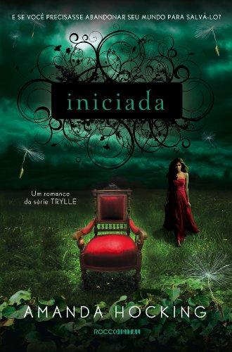 Iniciada (Trylle Livro 3) (Portuguese Edition)