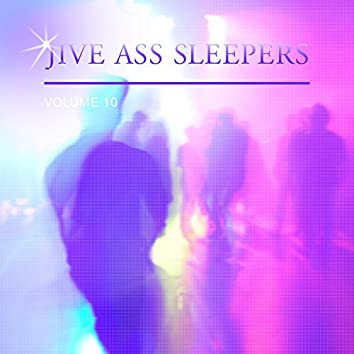 Jive Ass Sleepers Vol. 10