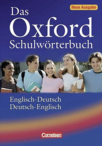 Das Oxford Schulwörterbuch - Aktuelle Ausgabe: A2-B2 - Wörterbuch: Flexiber Kunststoff-Einband