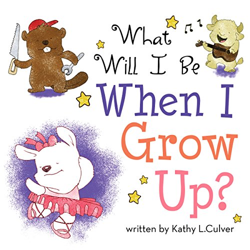 What Will I Be When I Grow Up?                   By:                                                                                                                                 Kathy L. Culver                               Narrated by:                                                                                                                                 Stephen Rozzell                      Length: 3 mins     Not rated yet     Overall 0.0