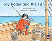 Jolly Roger and the Fish: Leveled Reader, Blue Fiction Level 10, Grade 1 (Rigby Pm)