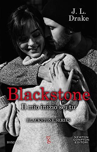 Blackstone. Il mio inizio sei tu (Blackstone Series Vol. 3) (Italian Edition)