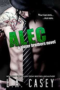 ALEC (Slater Brothers Book 2) by [L.A. Casey, Gypsy Heart Editing]