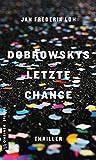 Dobrowskys letzte Chance: Thriller (Thriller im GMEINER-Verlag)