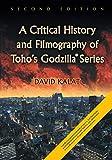 A Critical History and Filmography of Toho's Godzilla Series, 2d ed.