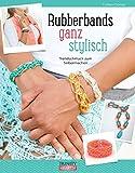 Rubberbands ganz stylisch: Trendschmuck zum Selbermachen