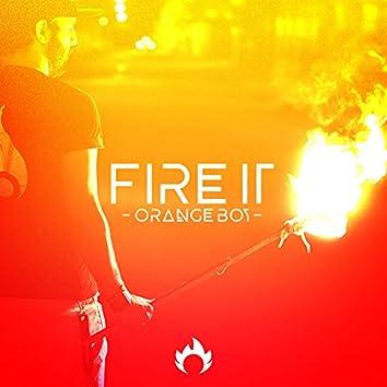 Fire It