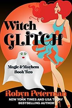 Witch Glitch: Magic and Mayhem Book Two by [Robyn Peterman]