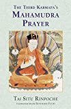 The Third Karmapa's Mahamudra Prayer - Tai Situ
