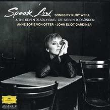 Speak Low Songs by Kurt Weill The Seven Deadly Sins Die Sieben Todsunden ~ von Otter