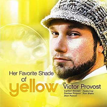 Her Favorite Shade of Yellow (feat. Carlton Holmes, Reuben Rogers & Dion Parson)