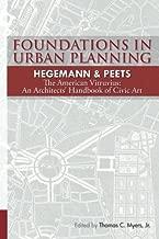 Foundations in Urban Planning - Hegemann & Peets: The American Vitruvius: An Architects' Handbook of Civic Art