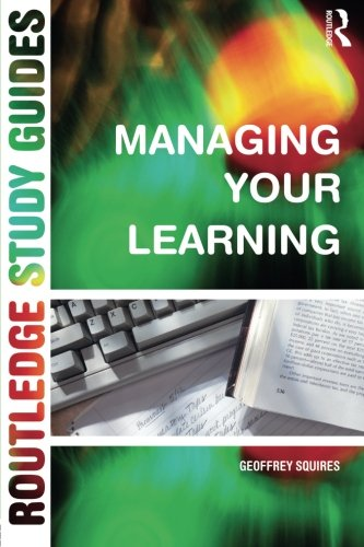 Managing Your Learning Routledge Study Guide