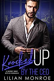 Knocked Up by the CEO: A Secret Baby Office Romance (Unexpected Book 1)