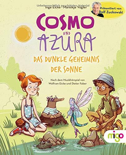 Cosmo und Azura: Das dunkle Geheimnis der Sonne: Das dunkle Geheimnis der Sonne / Präsentiert von Rolf Zuckowski