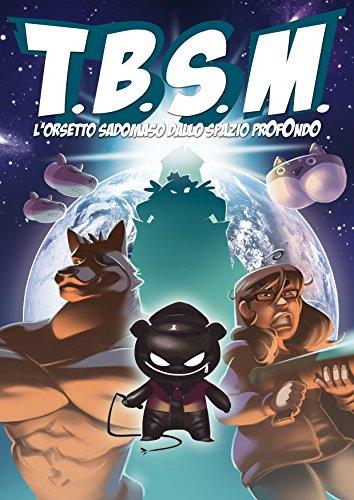 TBSM. L'orsetto sadomaso dallo spazio profondo (Humour)