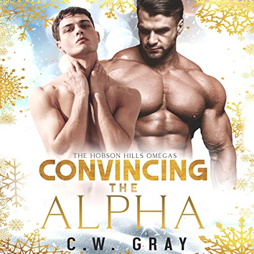Convincing the Alpha Audiobook By C. W. Gray cover art