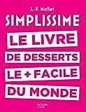 Simplissime desserts de Hachette cuisine, est un livre de recettes accessibles à tous et très simples à réaliser.