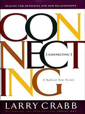 Connecting: Healing Ourselves and Our Relationships
