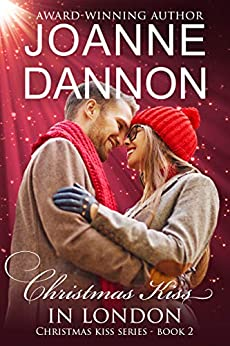 Christmas Kiss in London (Christmas Kiss series Book 2) by [Joanne Dannon]