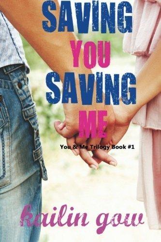 Saving You, Saving Me by Kailin Gow (2012-04-17)