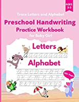 """Trace Letters and Alphabet: Preschool Handwriting Practice Workbook for Baby Girl. Cursive for Beginners Workbook. Kindergarten and kids Ages 3-5. Workbook size 8.5"""" x 11"""" inches"""
