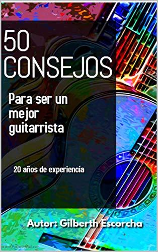 50 Consejos para ser un mejor guitarrista