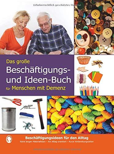 Das große Beschäftigungsbuch für Menschen mit Demenz: 52 alltägliche Beschäftigungsideen