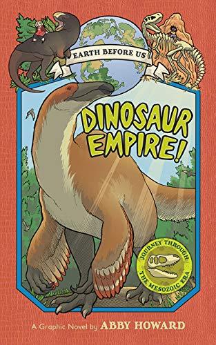 Dinosaur Empire! (Earth Before Us #1): Journey through the Mesozoic Era [Idioma Inglés]