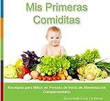 Mis Primeras Comiditas: Recetario para Niños en Período de Inicio de Alimentación Complementaria