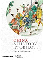 China: A History in Objects (Art & Artefacts)