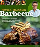 Barbecue: Die richtigen Techniken. Klassische und neue Rezepte für perfektes Grillen. (genial Grillen) - Steven Raichlen