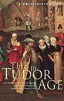 A Brief History of the Tudor Age (Brief Histories S)