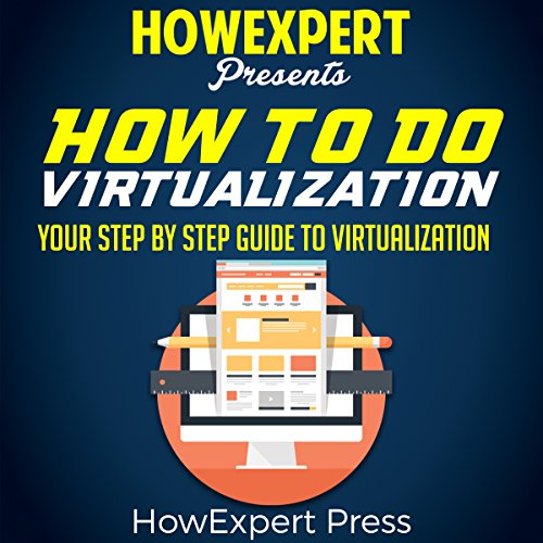 How to Do Virtualization: Your Step-by-Step Guide to Virtualization audiobook cover art