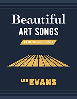 Beautiful Art Songs for Solo Piano