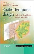 Spatio-temporal Design: Advances in Efficient Data Acquisition (Statistics in Practice)